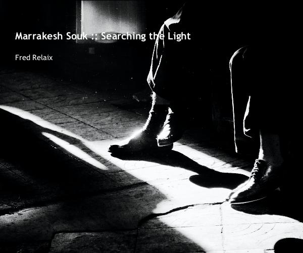 Click to preview Marrakesh Souk :: Searching the Light photo book