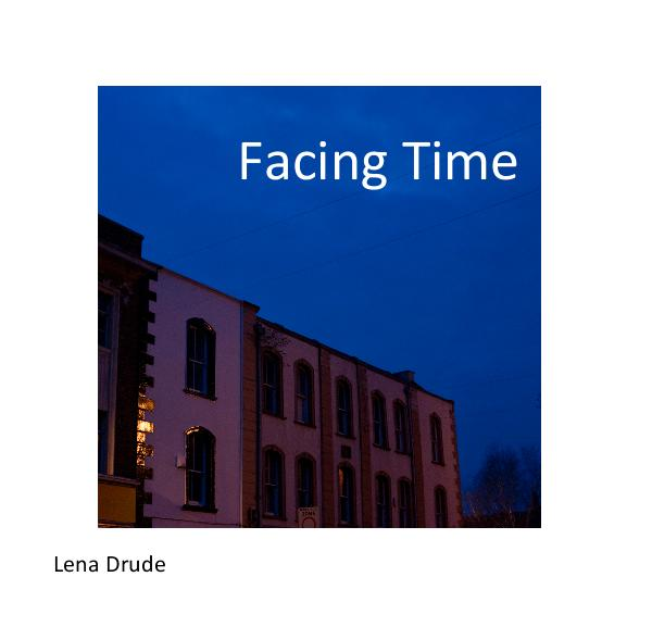 View Facing Time by Lena Drude