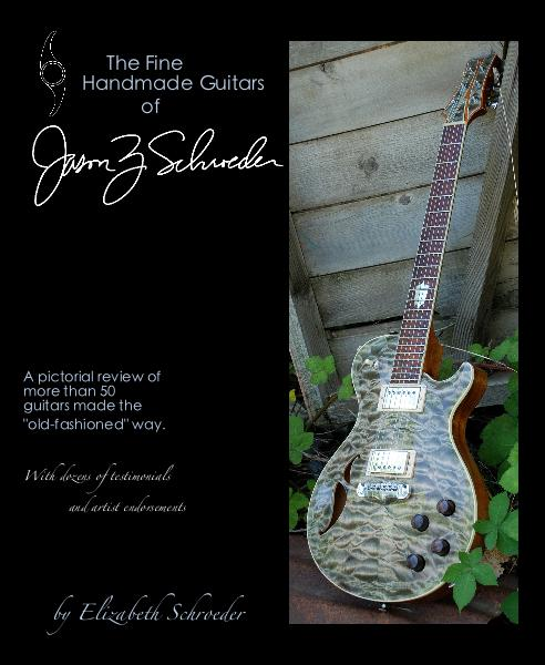 View The Fine Handmade Guitars of Jason Z. Schroeder by Elizabeth Schroeder