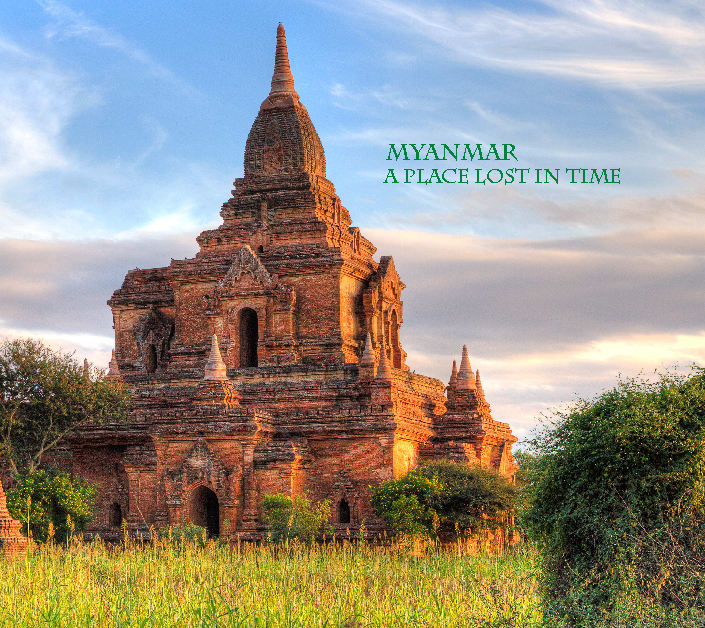 View Myanmar: A Place Lost in Time by Richard L. Camp