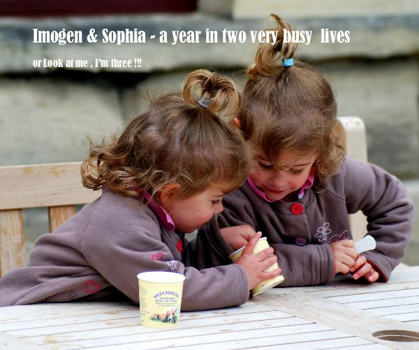 View Imogen & Sophia - a year in two very busy lives by michael hinchcliffe