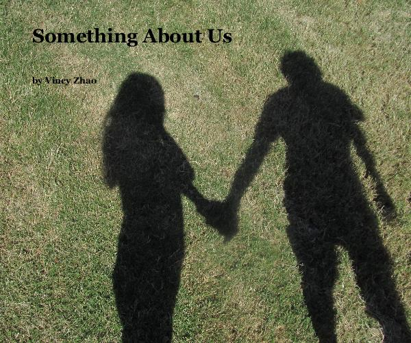 Ver Something About Us por Vincy Zhao