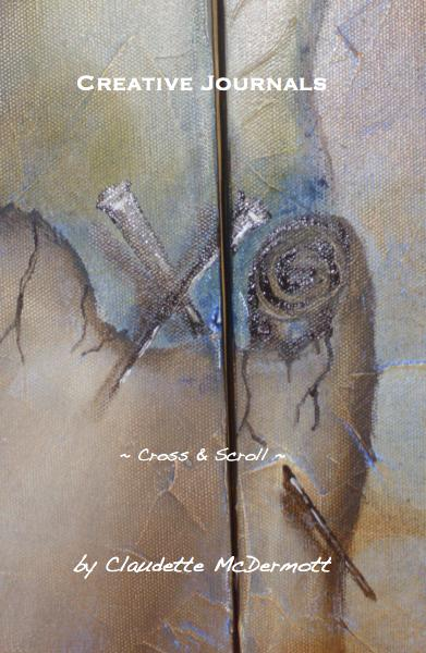 Ver Creative Journals ~ Cross & Scroll ~ por Claudette McDermott