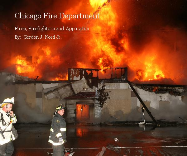 View Chicago Fire Department by By: Gordon J. Nord Jr.