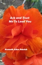 Ask and Trust Me To Lead You - Poesía libro de bolsillo y comercial