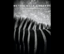 METEKE HILLS ZIMBABWE - Arts & Photography photo book