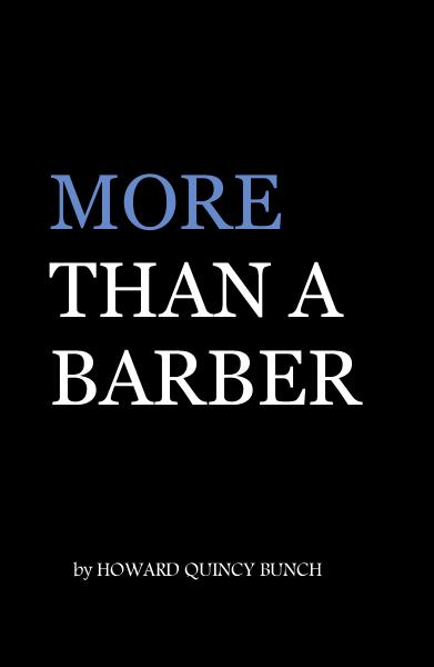 Barber Quincy : MORE THAN A BARBER by HOWARD QUINCY BUNCH: Business Blurb Books
