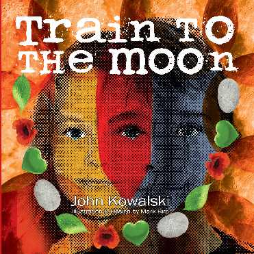 View Train to the Moon by John Kowalski