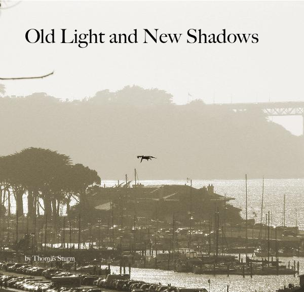 View Old Light and New Shadows by Thomas Sturm