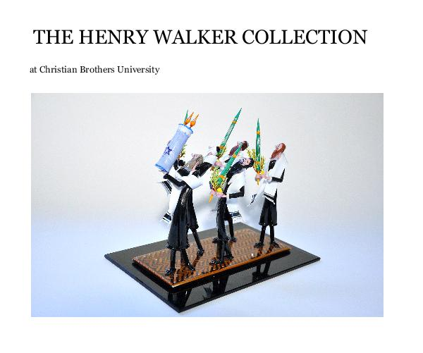 Ver THE HENRY WALKER COLLECTION por at Christian Brothers University