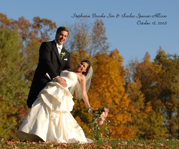 View Stephanie Brooke Sim & Charles Spencer Allison October 18, 2008 by David Seaver Photography