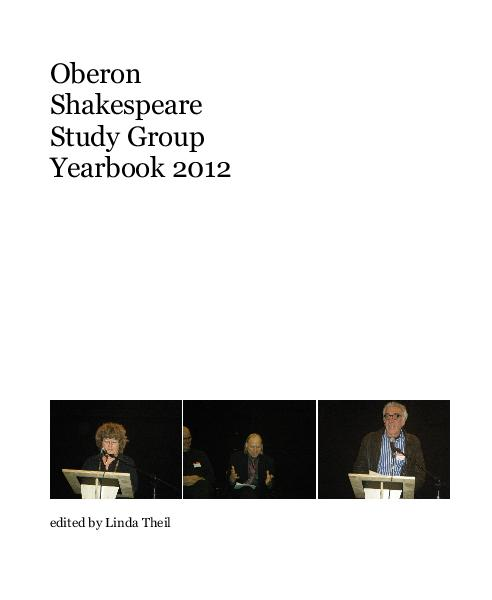 Ver Oberon Shakespeare Study Group Yearbook 2012 por edited by Linda Theil
