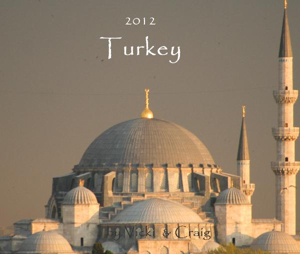 View 2012 Turkey by Vicki & Craig