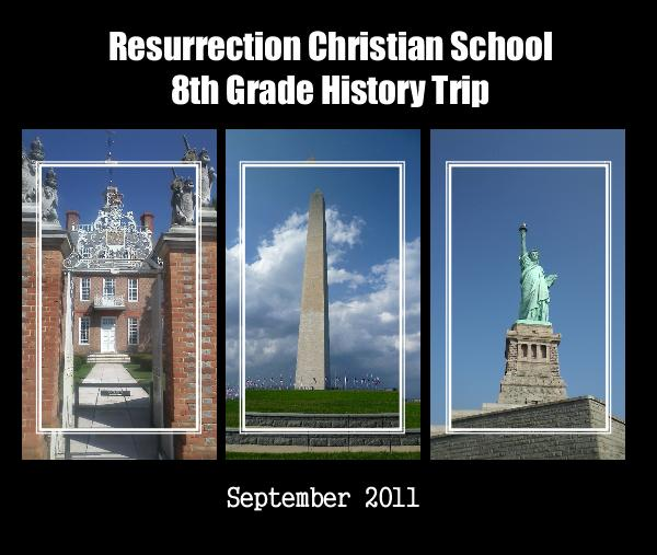 Click to preview Resurrection Christian School 8th Grade History Trip (Coffee Table Edition) photo book
