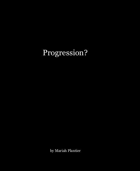 View Progression? by Mariah Plantier
