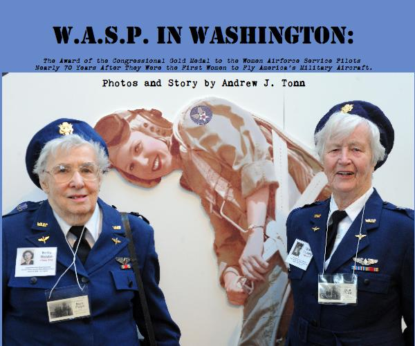 View W.A.S.P. In Washington: by Photos and Story by Andrew J. Tonn