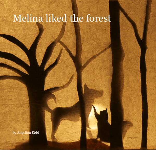 Melina liked the forest
