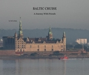 BALTIC CRUISE A Journey With Friends - photo book