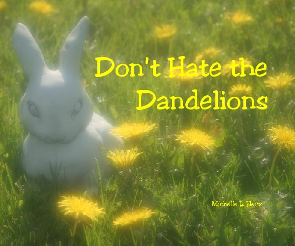 Click to preview Don't Hate the Dandelions photo book