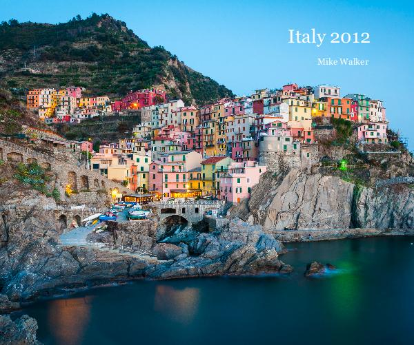 View Italy 2012 by Mike Walker