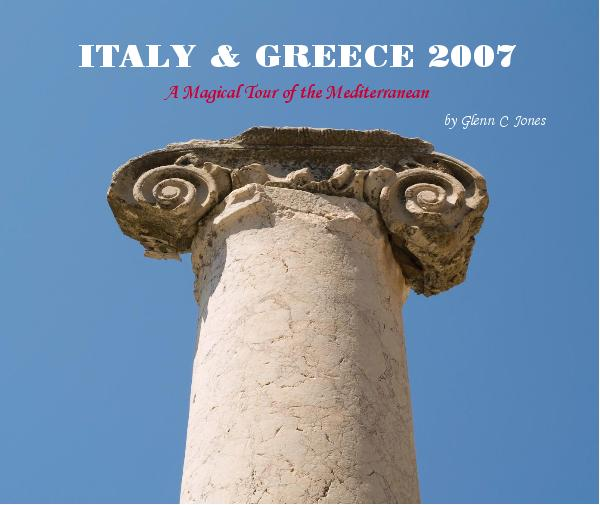 View ITALY & GREECE 2007 by Glenn C. Jones