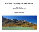 Southern Germany and Switzerland - Travel photo book