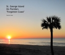 "St. George Island On Florida's ""Forgotten Coast"" - Travel photo book"