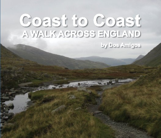 View Coast to Coast: A Walk Across England by Dos Amigos