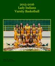2015-2016 Lady Indians Varsity Basketball - Sports & Adventure photo book