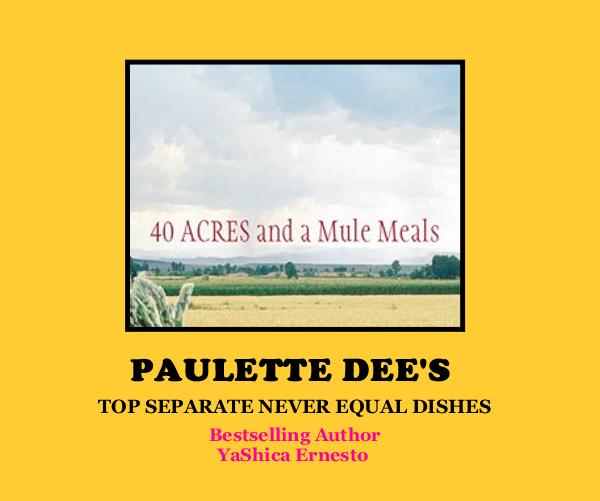 View PAULETTE DEE'S TOP SEPARATE NEVER EQUAL DISHES by Bestselling Author YaShica Ernesto