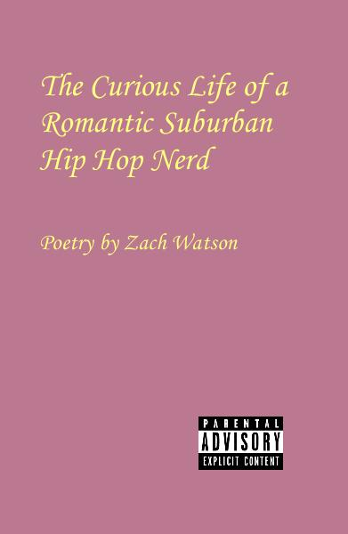 Ver The Curious Life of a Romantic Suburban Hip Hop Nerd por Poetry by Zach Watson
