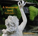 A Mercurial Seed Fairytale… - Arts & Photography photo book