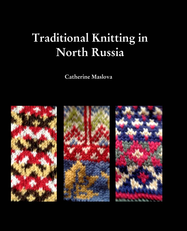 in North Russia by Catherine Maslova: Crafts & Hobbies | Blurb Books