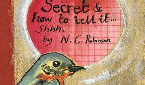 The Secret and How to Tell It - Naomi C Robinson